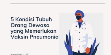 5 Kondisi Tubuh Orang Dewasa yang Memerlukan Vaksin Pneumonia